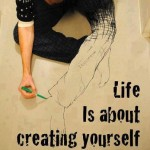 Life-is-about-creating-yourself-150x150