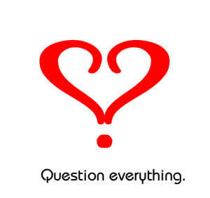 Question_Everything__by_jamaisXvu