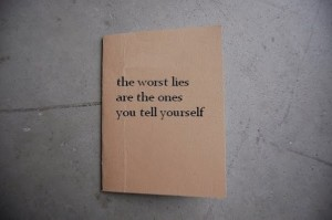 the-worst-lies-are-the-ones-you-tell-yourself1